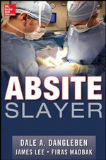 ABSITE Slayer : Survive Clerkship & Ace the Shelf - Dale A. Dangleben
