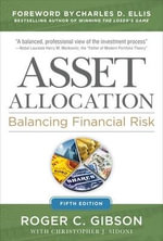 Asset Allocation : Balancing Financial Risk - Roger C. Gibson