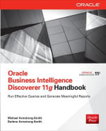 Oracle Business Intelligence Discoverer 11g Handbook : Effectively Sharing Your Master and Reference Data... - Michael Armstrong-Smith