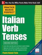 Practice Makes Perfect Italian Verb Tenses - Paola Nanni-Tate