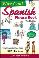 Way-Cool Spanish Phrasebook : Lonely Planet Phrasebook & Dictionary - Jane Wightwick