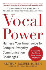 Vocal Power : Harness Your Inner Voice to Conquer Everyday Communication Challenges - Arthur Samuel Joseph