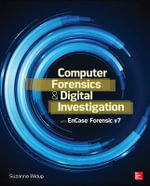 Computer Forensics and Digital Investigation with EnCase Forensic - Suzanne Widup