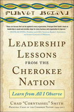 Leadership Lessons from the Cherokee Nation : Learn from All I Observe - Chad