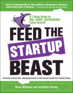 Feed the Start-Up Beast : A 7-Step Guide to Big, Hairy, Outrageous Sales Growth - Drew Williams