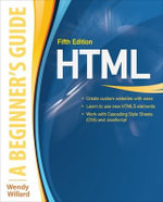 HTML : A Beginners Guide - Wendy Willard