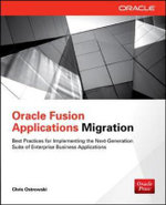 Oracle Fusion Applications Migration : Oracle Press - Chris Ostrowski