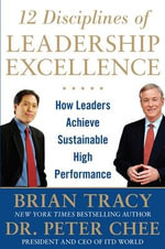 12 Disciplines of Leadership Excellence : How Leaders Achieve Sustainable High Performance - Brian Tracy