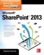 How to Do Everything Microsoft SharePoint 2013 : How to Do Everything - Stephen Cawood