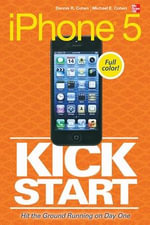 IPhone 5 Kickstart : Mastering Competitive Value from the Outside-In - Dennis R. Cohen