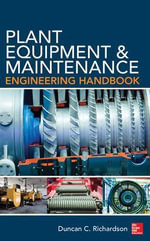 Plant Equipment and Maintenance Engineering Handbook - Duncan Richardson