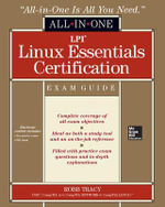 LPI Linux Essentials Certification All-in-one Exam Guide - Robb H. Tracy