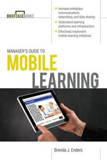 Manager's Guide to Mobile Learning - Brenda Enders