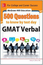 McGraw-Hill's 500 GMAT Verbal Questions to Know by Test Day - Kathy Zahler