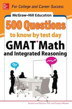 McGraw-Hill's 500 GMAT Math and Integrated Reasoning Questions to Know by Test Day : Process Optimization, Monitoring and Quality Manag... - Sandra Luna McCune