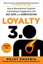 Loyalty 3.0 : How to Revolutionize Customer and Employee Engagement with Big Data and Gamification - Rajat Paharia