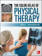 The Color Atlas of Physical Therapy - Eric Shamus