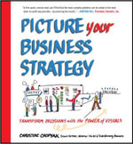 Picture Your Business Strategy : Transform Decisions with the Power of Visuals - Christine Chopyak