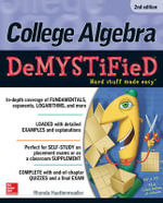 College Algebra Demystified  : The Demystified Series : 2nd Edition - Rhonda Huettenmueller