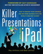 Killer Presentations with Your IPad : How to Engage Your Audience and Win More Business with the World's Greatest Gadget - Bob LeVitus