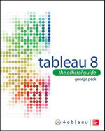 Tableau 8 : The Official Guide - George Peck
