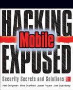 Hacking Exposed Mobile Security Secrets & Solutions - Neil Bergman