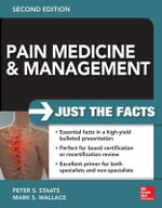 Pain Medicine and Management : Just the Facts - Mark S. Wallace
