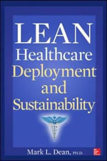 Lean Healthcare Deployment and Sustainability : Drawing a Line in the Sand - Mark L. Dean
