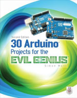 30 Arduino Projects for the Evil Genius 2nd Edition : The Evil Genius Series - Simon Monk