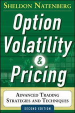 Option Volatility and Pricing : Advanced Trading Strategies and Techniques : 2nd Edition - Sheldon Natenberg