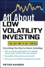All About Low Volatility Investing : All About Series   - Peter Sander