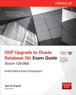OCP Upgrade to Oracle Database 12c Exam Guide (Exam 1Z0-060) - Sam R. Alapati