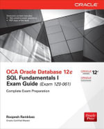 OCA Oracle Database 12c SQL Fundamentals I Exam Guide (Exam 1Z0-061) - Roopesh Ramklass