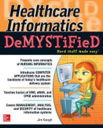 Healthcare Informatics Demystified : Demystified Nursing - Jim Keogh