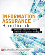 Information Assurance Handbook : Effective Computer Security and Risk Management Strategies - Corey Schou