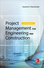 Project Management for Engineering and Construction - Garold (Gary) D. Oberlender