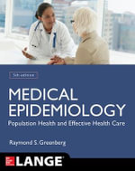 Medical Epidemiology : Population Health and Effective Health Care : 5th Edition - Raymond S. Greenberg
