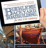 Buehler's Backyard Boatbuilding for the 21st Century - George Buehler