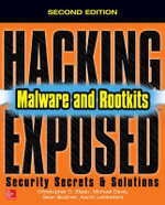 Hacking Exposed Malware & Rootkits : Security Secrets and Solutions - Michael A. Davis