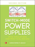 Switch-Mode Power Supplies : Spice Simulations and Practical Designs - Christophe P. Basso