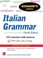 Schaum's Outline of Italian Grammar : 4th Edition - Joseph E. Germano