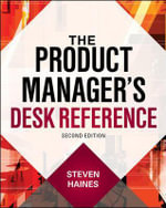 The Product Manager's Desk Reference - Steven Haines