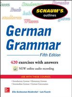 Schaum's Outline of German Grammar : 5th Edition - Elke Gschossmann-Hendershot