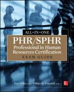 PHR/SPHR Professional in Human Resources Certification All-in-One Exam Guide - William H. Truesdell