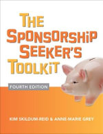 Sponsorship Seeker's Toolkit : 4th Edition - Kim Skildum-Reid