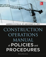 Construction Operations Manual of Policies and Procedures - Andrew M. Civitello