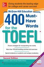 McGraw-Hill Education 400 Must-Have Words for the TOEFL, 2nd Edition - Lynn Stafford-Yilmaz