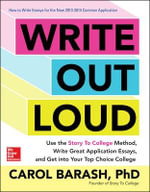 Write Out Loud : 12 Tools for Telling Your Story and Getting Into a Great College - Carol Barash