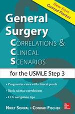 General Surgery : Correlations and Clinical Scenarios - Conrad Fischer
