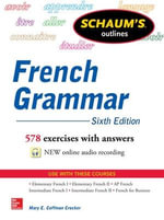 Schaum's Outline of French Grammar : Schaum's Foreign Language Series - Mary E. Crocker